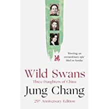 Wild Swans: Three Daughters of China (English Edition)
