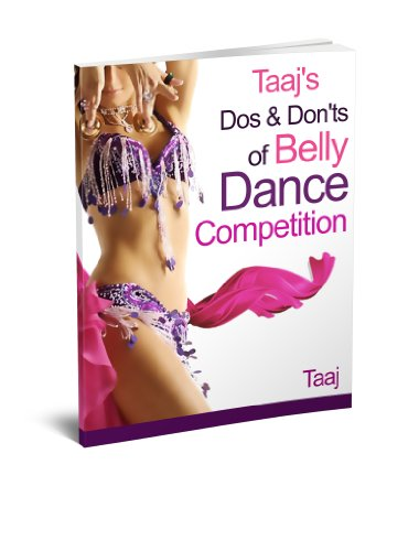 Taaj's Dos and Don'ts of Belly Dance Competition (English Edition) por Taaj