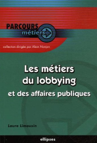 Les métiers du lobbying et des affaires publiques par Laure Limousin