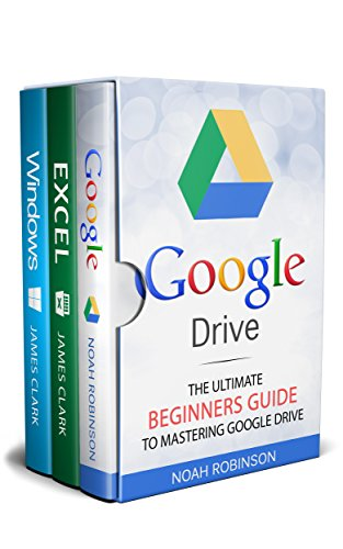 Box Set: Google Drive+Excel+Windows (Docs, Sheets, Cloud Storage, File Backup, Picture and Video Storage) (English Edition) ()