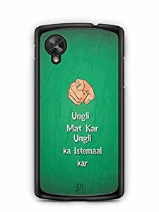 YuBingo Ungli Mat Kar, Ungli ka Istemal Kar Designer Mobile Case Back Cover for Google Nexus 5X