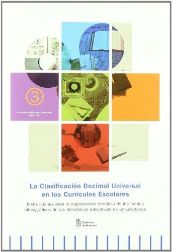 Clasificacion decimal universal en los curriculos escolares, la por Aa.Vv.