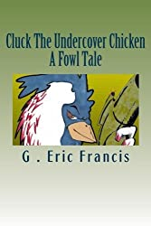 Cluck The Undercover Chicken (English Edition)