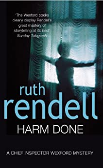 Harm Done: (A Wexford Case) (Inspector Wexford series Book 18) by [Rendell, Ruth]