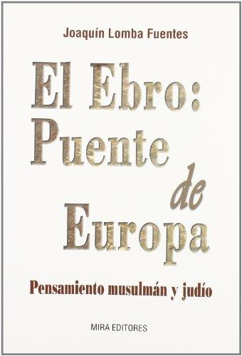 El Ebro, puente de Europa: pensamiento musulmán y judío