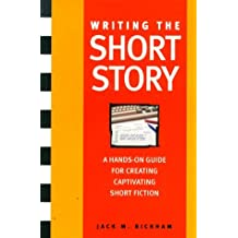 Writing the Short Story: A Hands-On Writing Program by Jack Bickham (1998-07-30)