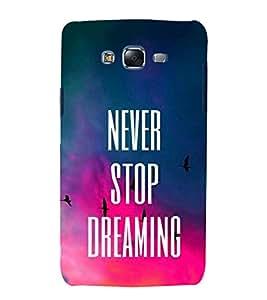 FUSON Never Stop Dreaming 3D Hard Polycarbonate Designer Back Case Cover for Samsung Galaxy J5 (2015) :: Samsung Galaxy J5 Duos (2015 Model) :: Samsung Galaxy J5 J500F :: Samsung Galaxy J5 J500Fn J500G J500Y J500M