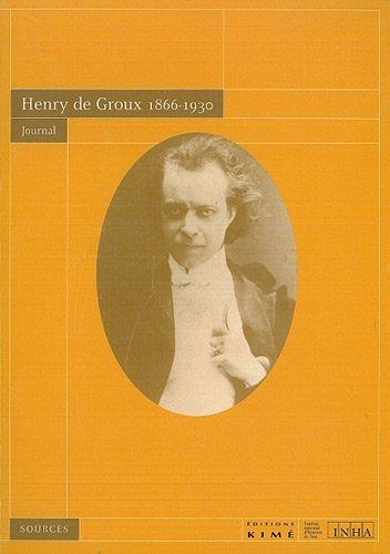 Henry de Groux 1866-1930 : Journal