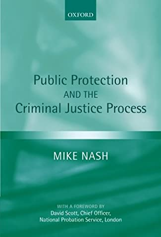 Public Protection and the Criminal Justice Process