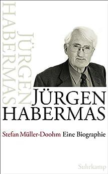Jürgen Habermas: Eine Biographie von [Müller-Doohm, Stefan]
