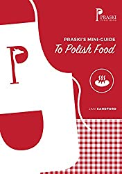 Praski's Mini-Guide to Polish Food (Praski's Mini Food Guides)