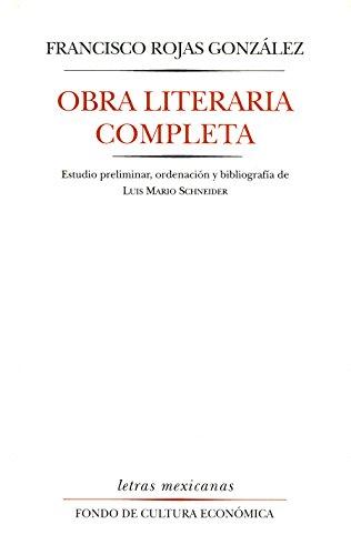Obra literaria completa (Letras Mexicanas) por Francisco Rojas González
