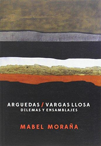Arguedas-Vargas Llosa: dilemas y ensamblajes