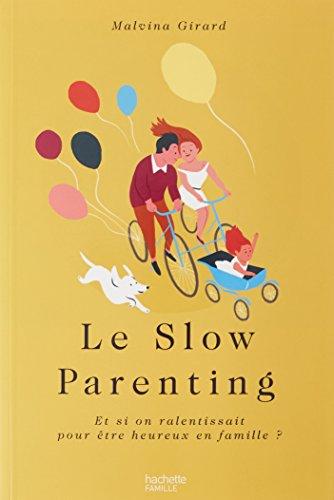 Le slow parenting : et si on ralentissait pour être heureux en famille