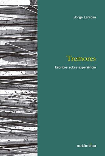 Tremores. Escritos Sobre Experiência (Em Portuguese do Brasil)