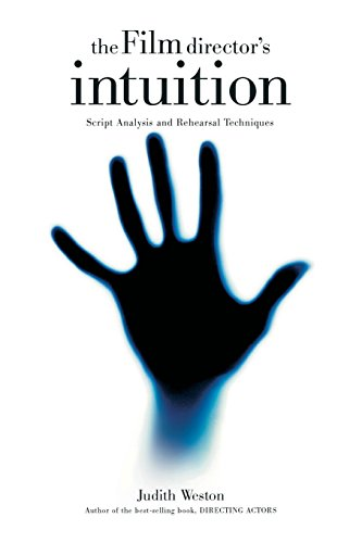 Film Director's Intuition: Script Analysis and Rehearsal Techniques