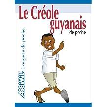 Le Créole Guyanais de Poche ; Guide de conversation