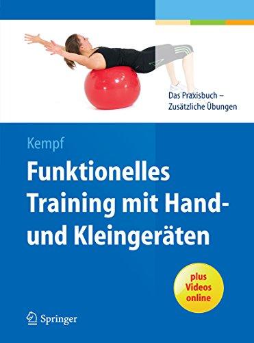 Funktionelles Training mit Hand- und Kleingeräten: Zusätzliche Übungen zum Praxisbuch
