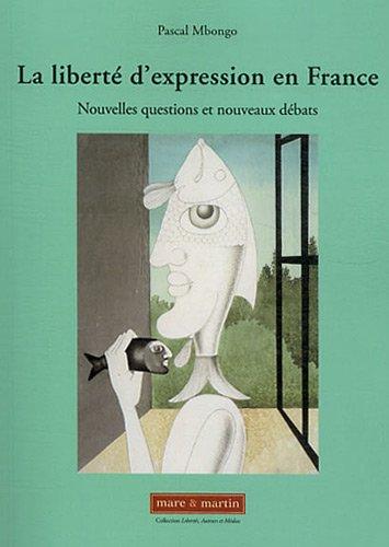 La liberté d'expression en France : Nouvelles questions et nouveaux débats par Pascal Mbongo