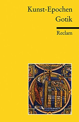 Kunst-Epochen: Gotik (Reclams Universal-Bibliothek)