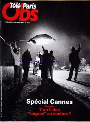 TELE PARIS OBS [No 2375] du 13/05/2010 - SPECIAL CANNES - Y A-T-IL DES NEGRES AU CINEMA par Collectif