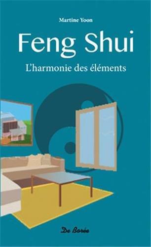 Feng Shui : L'harmonie des éléments par Martine Yoon