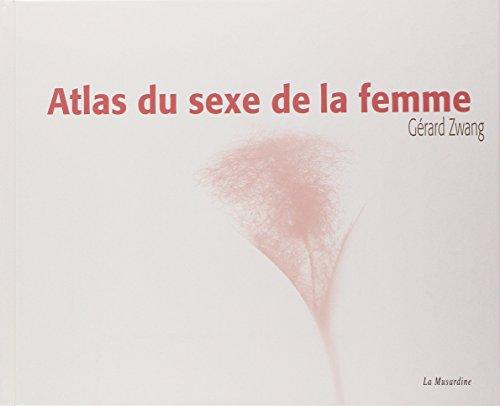 Atlas du sexe de la femme par Zwang Gerard