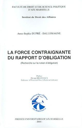 La force contraigante du rapport d'obligation : recherche sur la notion d'obligation