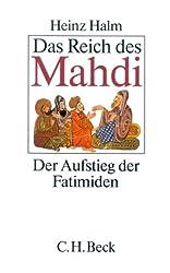 Das Reich des Mahdi: Der Aufstieg der Fatimiden (875-973)