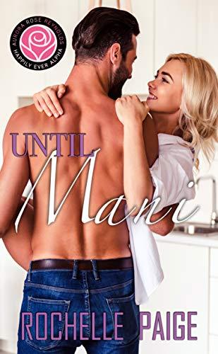 Until Mani: Happily Ever Alpha World (English Edition)