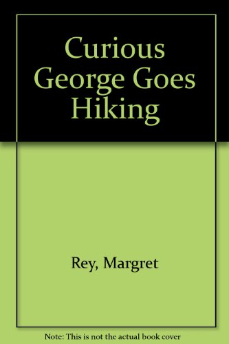Curious George Goes Hiking