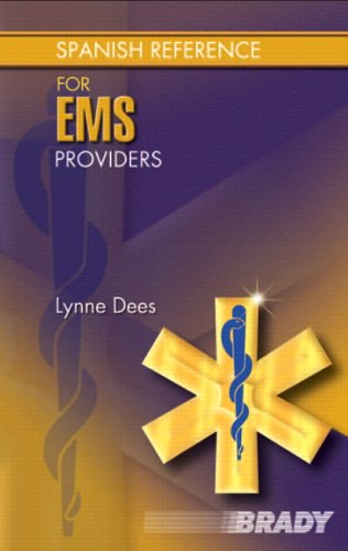 Spanish Reference for EMS Providers por Lynne Dees