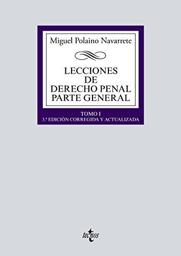 Lecciones de Derecho penal Parte general: Tomo I (Derecho - Biblioteca Universitaria De Editorial Tecnos) por Miguel Polaino Navarrete