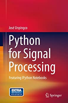 Python for Signal Processing: Featuring IPython Notebooks by [Unpingco, José]