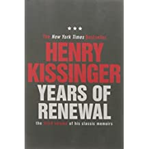 Years of Renewal: The Concluding Volume of His Classic Memoirs (Kissinger Memoirs Volume 3) by Henry Kissinger (2012-01-05)