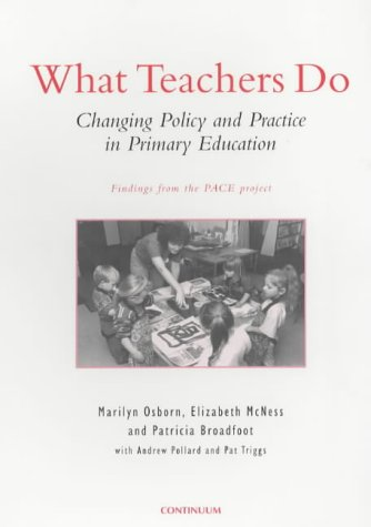 What Teachers Do: Changing Policy and Practice in Primary Education: Changing English Primary Schools
