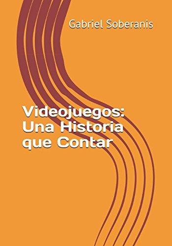 Videojuegos: Una Historia que Contar