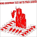 Songtexte von King Geedorah - Take Me to Your Leader