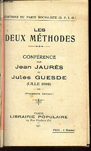 LES DEUX METHODES - CONFERENCE PAR JEAN JAURES et JULES GUESDE (LILLE 1900).
