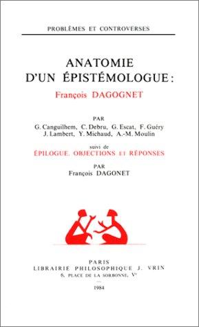 Anatomie d'un épistémologue : François Dagognet
