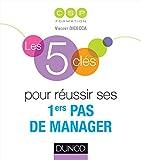Les 5 clés pour réussir ses premiers pas de manager - Format Kindle - 9782100710812 - 7,99 €