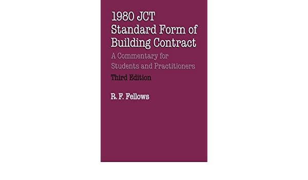 1980 Jct Standard Form Of Building Contract A Commentary For