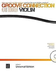 Groove Connection - Violin für eine und mehr Violinen: Üben wie noch nie! Das Workout