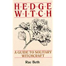 Hedge Witch: A Guide to Solitary Witchcraft