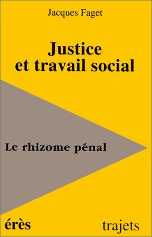 Justice et travail social : Le rhizome pénal