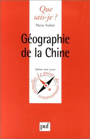 GEOGRAPHIE DE LA CHINE. Troisième édition