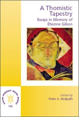 A Thomistic Tapestry: Essays in Memory of ????tienne Gilson (Value Inquiry Book Series 142) (Gilson Studies) by Peter A. Redpath (2003-03-05)