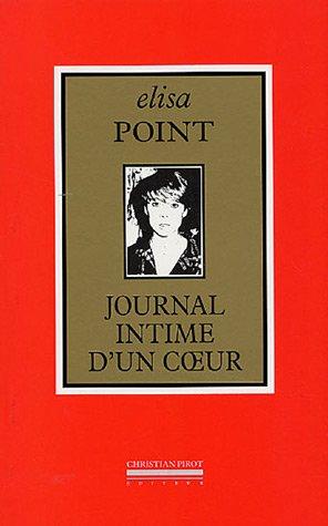 Journal intime d'un coeur (1980-2005) par Elisa Point