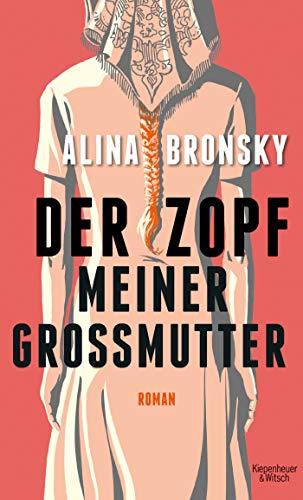 Buchseite und Rezensionen zu 'Der Zopf meiner Großmutter: Roman' von Alina Bronsky