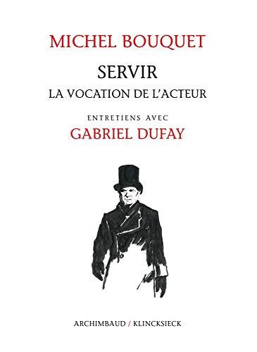 Servir : La vocation de l'acteur